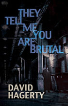 David Hagerty - They Tell Me You Are Brutal