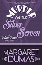 Margaret Dumas - Murder on the Silver Screen